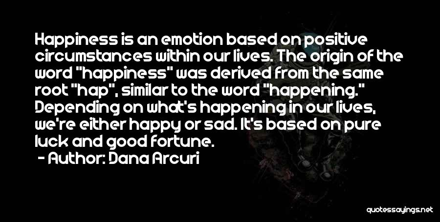 Depending On Yourself For Happiness Quotes By Dana Arcuri