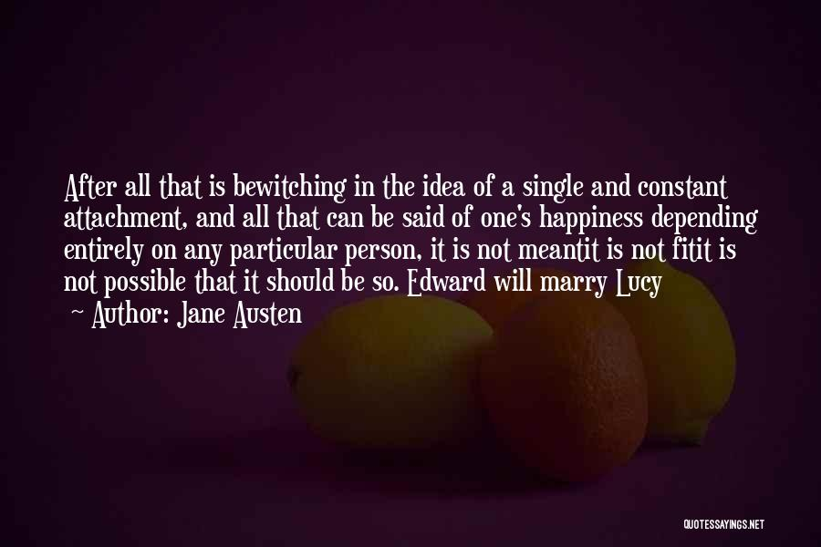 Depending On Yourself For Happiness Quotes By Jane Austen