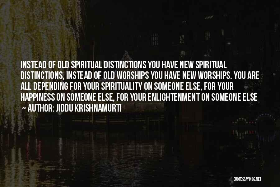 Depending On Yourself For Happiness Quotes By Jiddu Krishnamurti