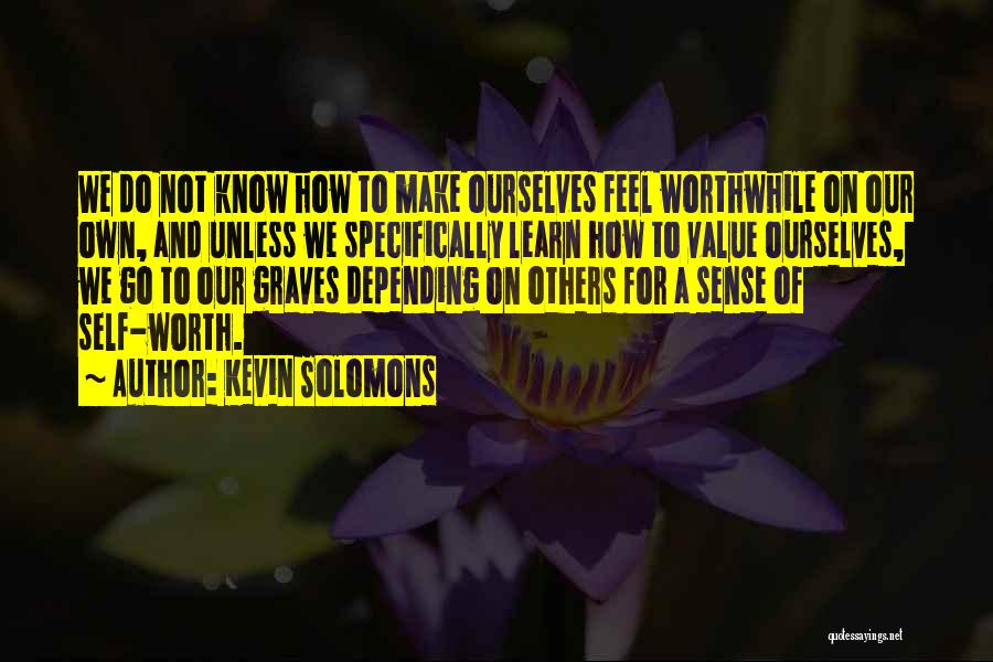 Depending On Yourself For Happiness Quotes By Kevin Solomons