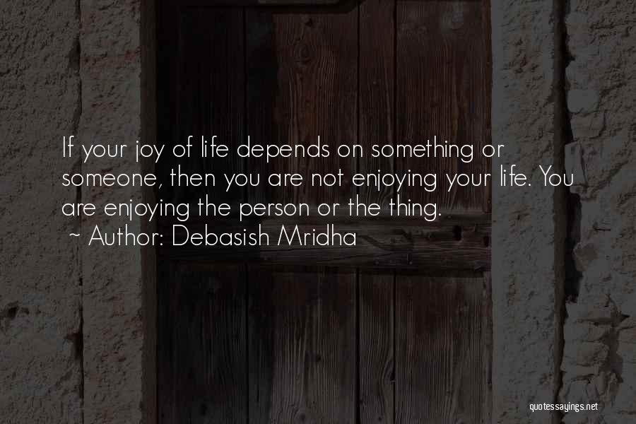 Depends On Someone Quotes By Debasish Mridha