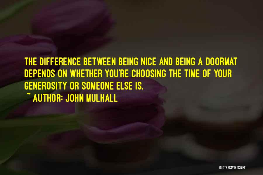 Depends On Someone Quotes By John Mulhall