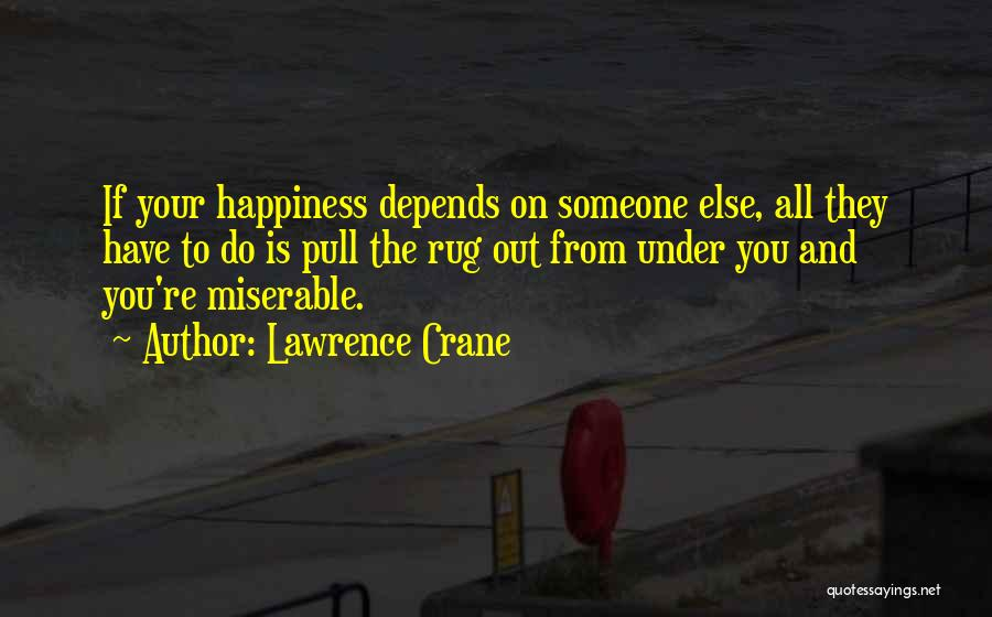Depends On Someone Quotes By Lawrence Crane