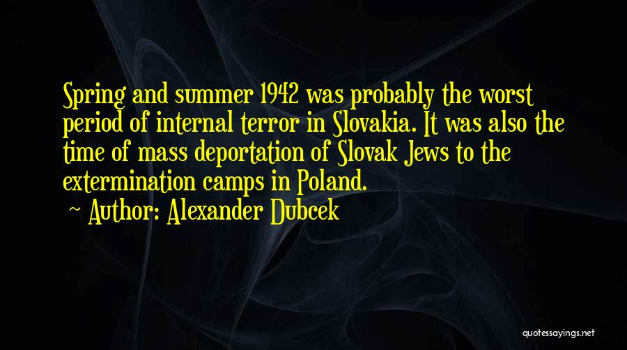 Deportation Quotes By Alexander Dubcek