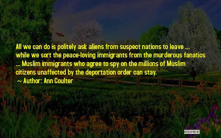 Deportation Quotes By Ann Coulter