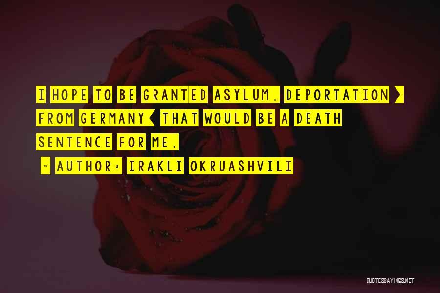 Deportation Quotes By Irakli Okruashvili