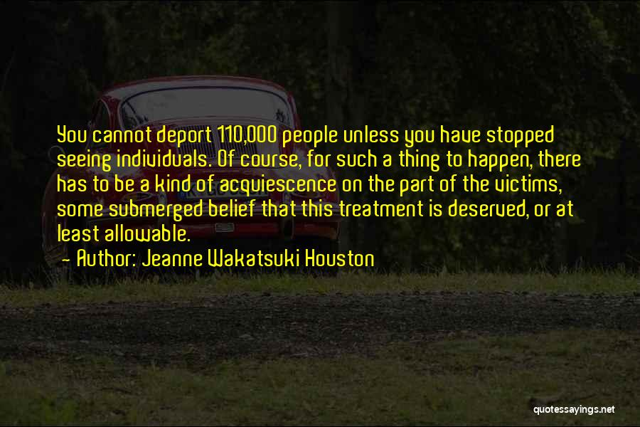 Deportation Quotes By Jeanne Wakatsuki Houston