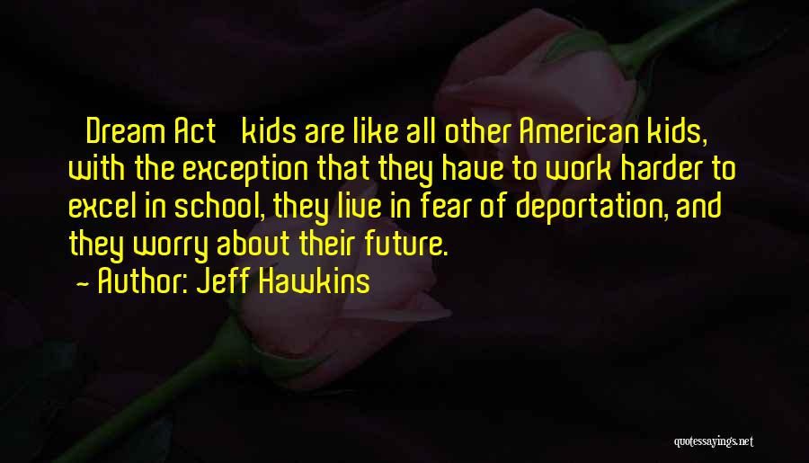 Deportation Quotes By Jeff Hawkins