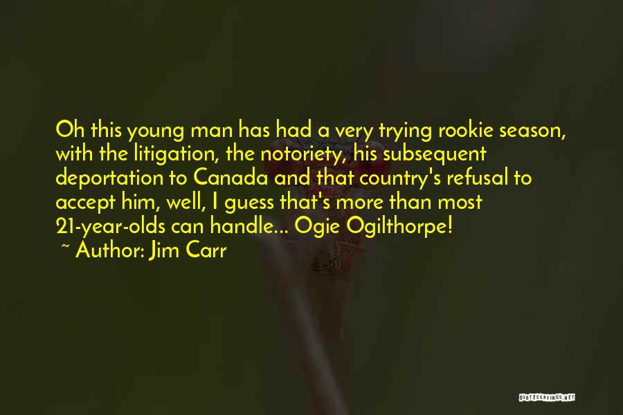 Deportation Quotes By Jim Carr