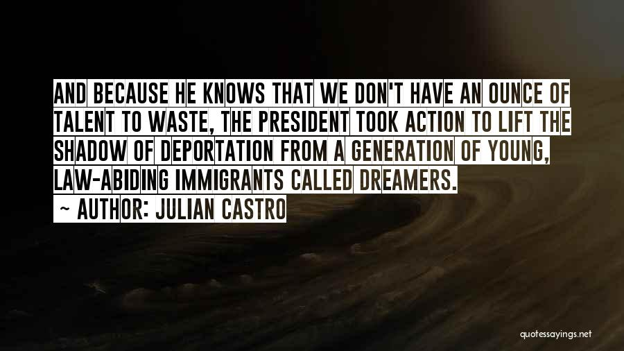 Deportation Quotes By Julian Castro