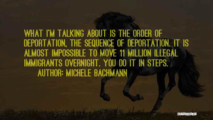 Deportation Quotes By Michele Bachmann