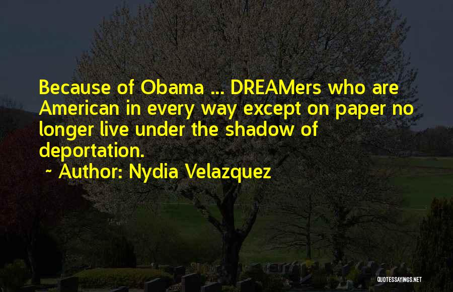 Deportation Quotes By Nydia Velazquez