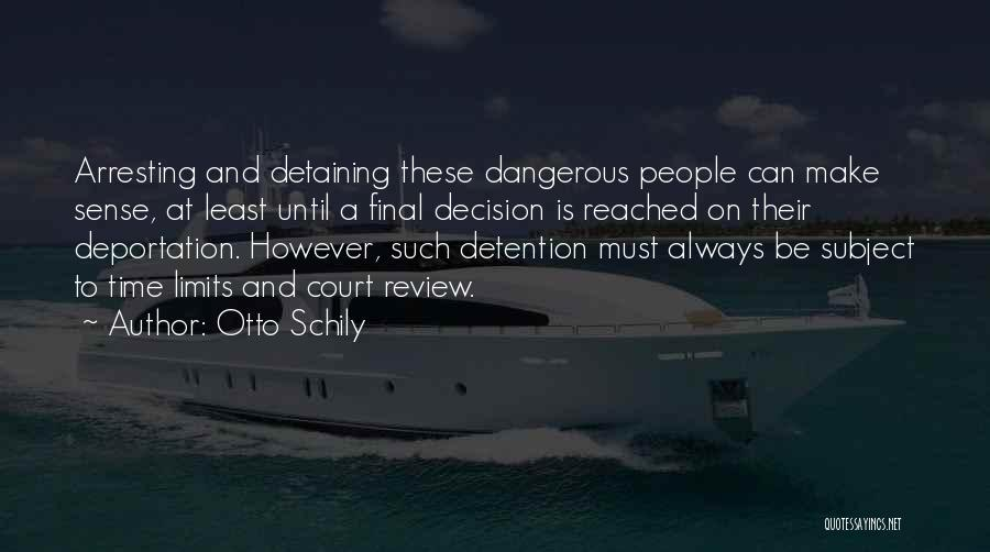 Deportation Quotes By Otto Schily