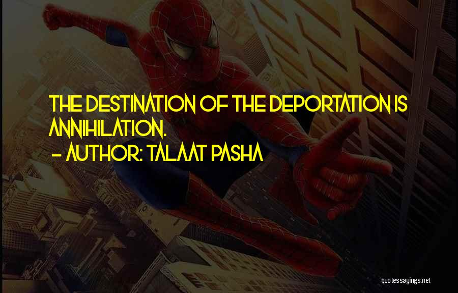 Deportation Quotes By Talaat Pasha