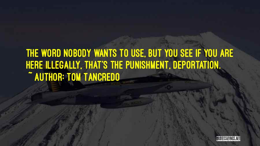 Deportation Quotes By Tom Tancredo