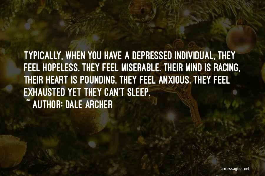 Depressed Heart Quotes By Dale Archer
