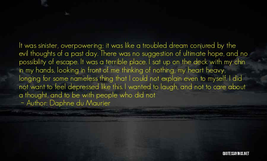 Depressed Heart Quotes By Daphne Du Maurier