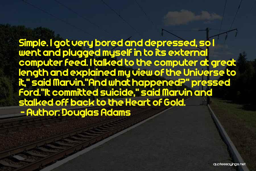 Depressed Heart Quotes By Douglas Adams