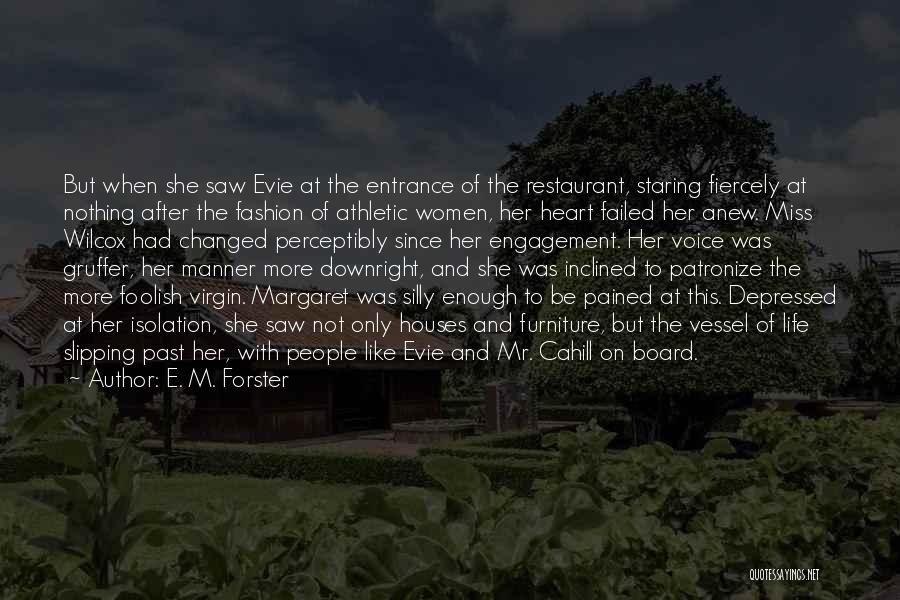 Depressed Heart Quotes By E. M. Forster