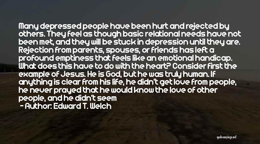 Depressed Heart Quotes By Edward T. Welch