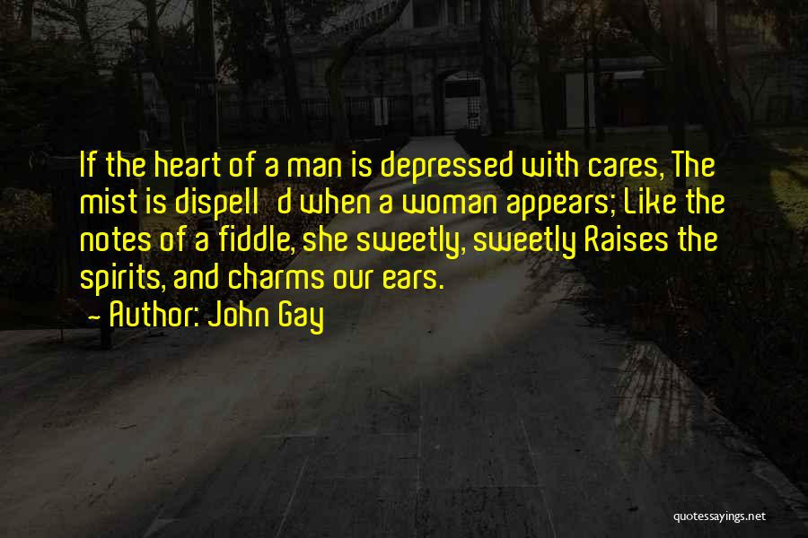 Depressed Heart Quotes By John Gay