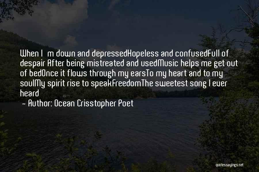 Depressed Heart Quotes By Ocean Crisstopher Poet