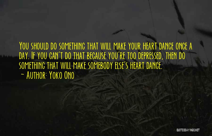 Depressed Heart Quotes By Yoko Ono
