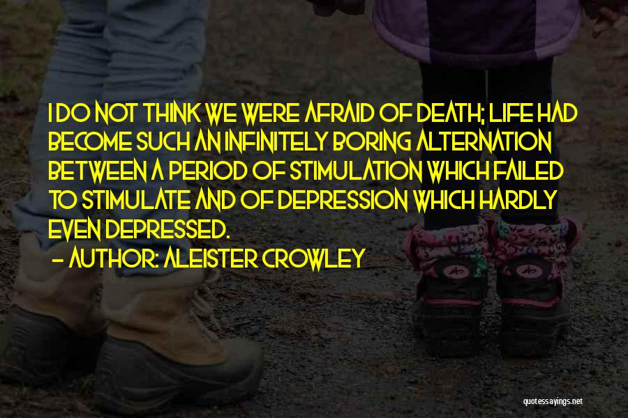 Depressed Life Quotes By Aleister Crowley