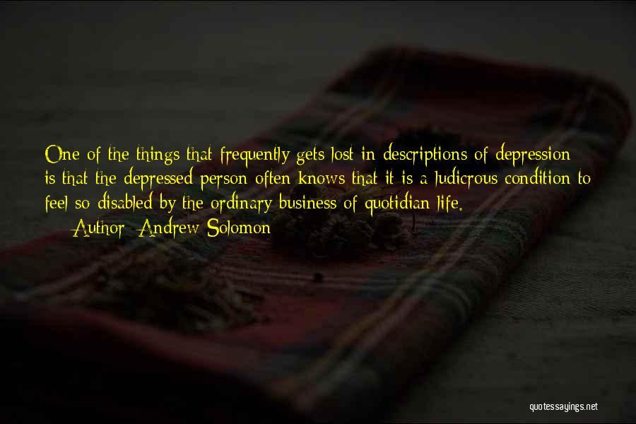 Depressed Life Quotes By Andrew Solomon
