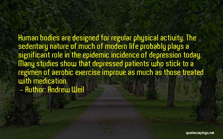 Depressed Life Quotes By Andrew Weil