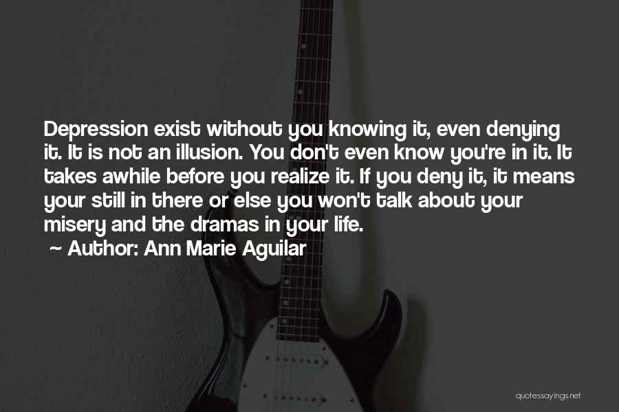 Depressed Life Quotes By Ann Marie Aguilar