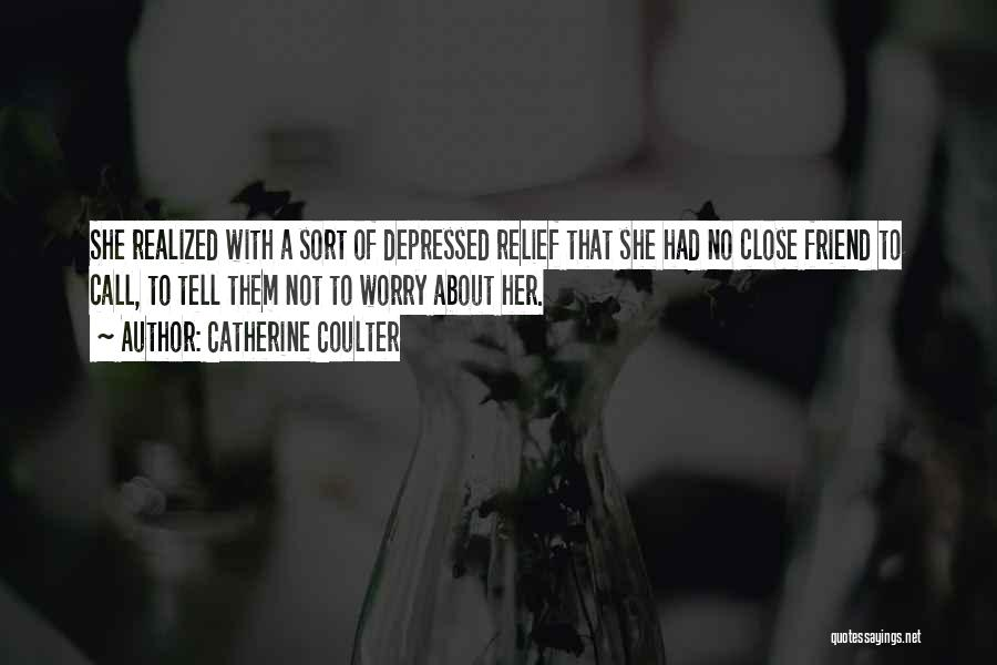 Depressed Life Quotes By Catherine Coulter