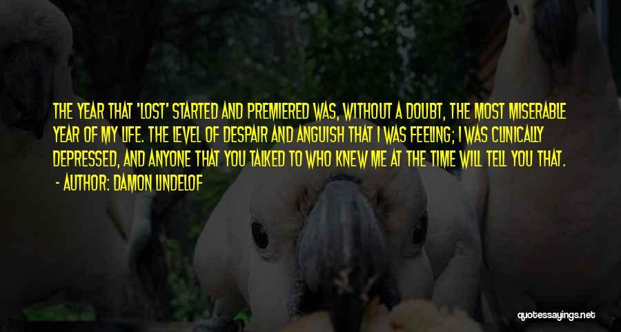 Depressed Life Quotes By Damon Lindelof