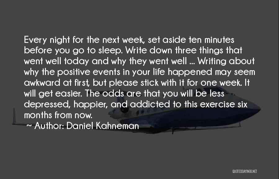 Depressed Life Quotes By Daniel Kahneman