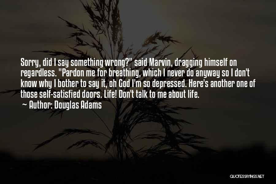 Depressed Life Quotes By Douglas Adams