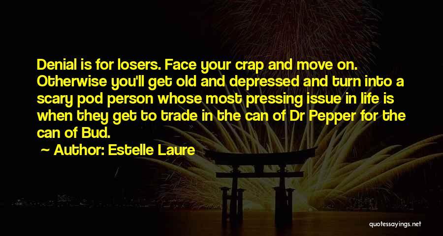Depressed Life Quotes By Estelle Laure