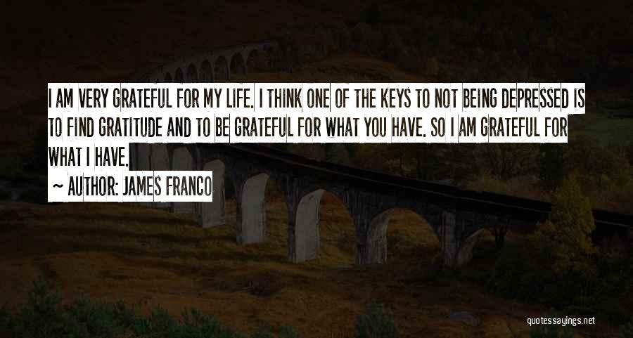 Depressed Life Quotes By James Franco