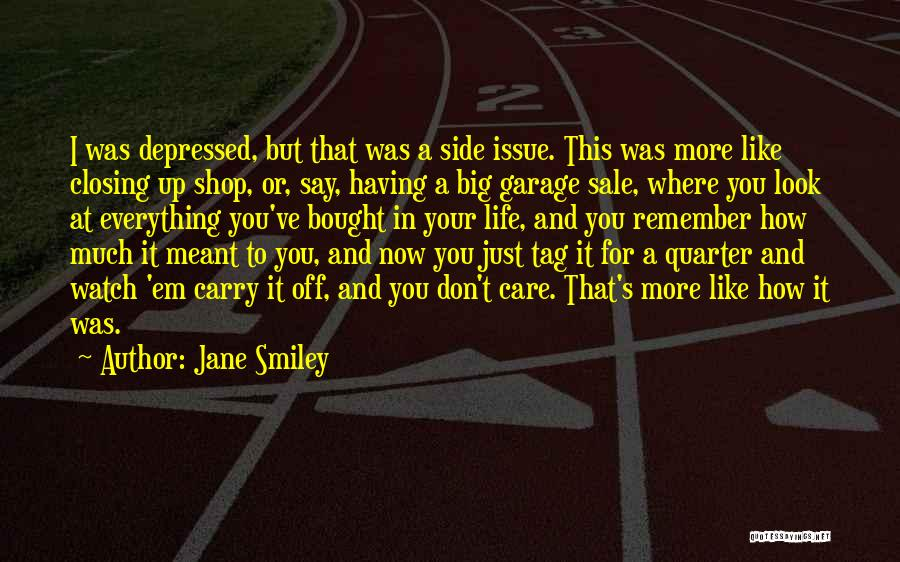 Depressed Life Quotes By Jane Smiley