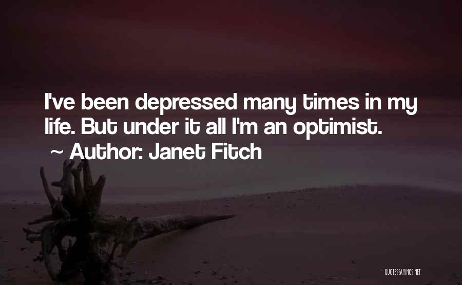 Depressed Life Quotes By Janet Fitch