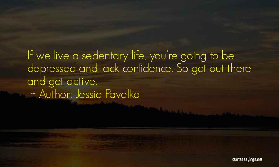 Depressed Life Quotes By Jessie Pavelka