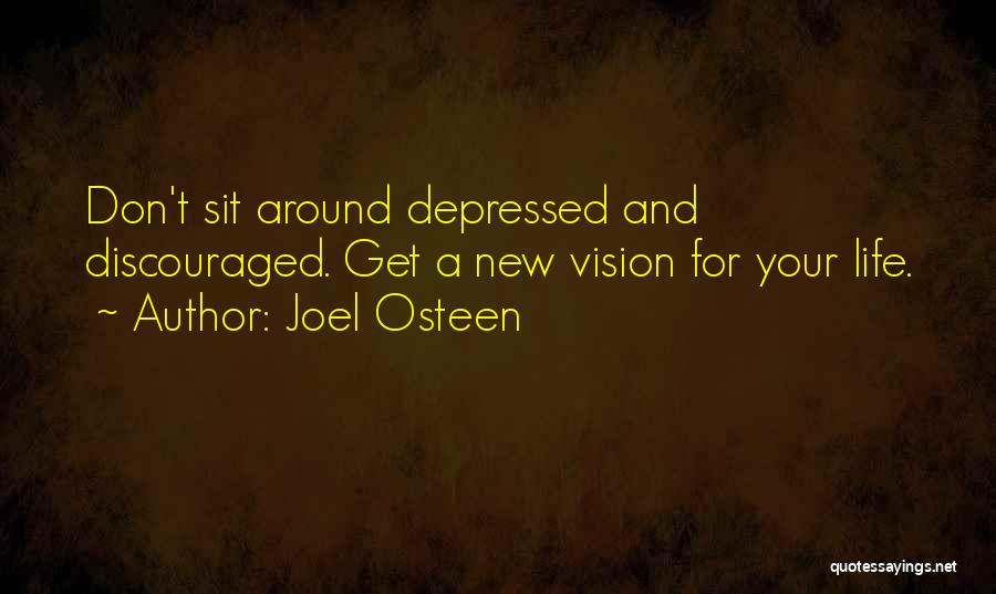 Depressed Life Quotes By Joel Osteen