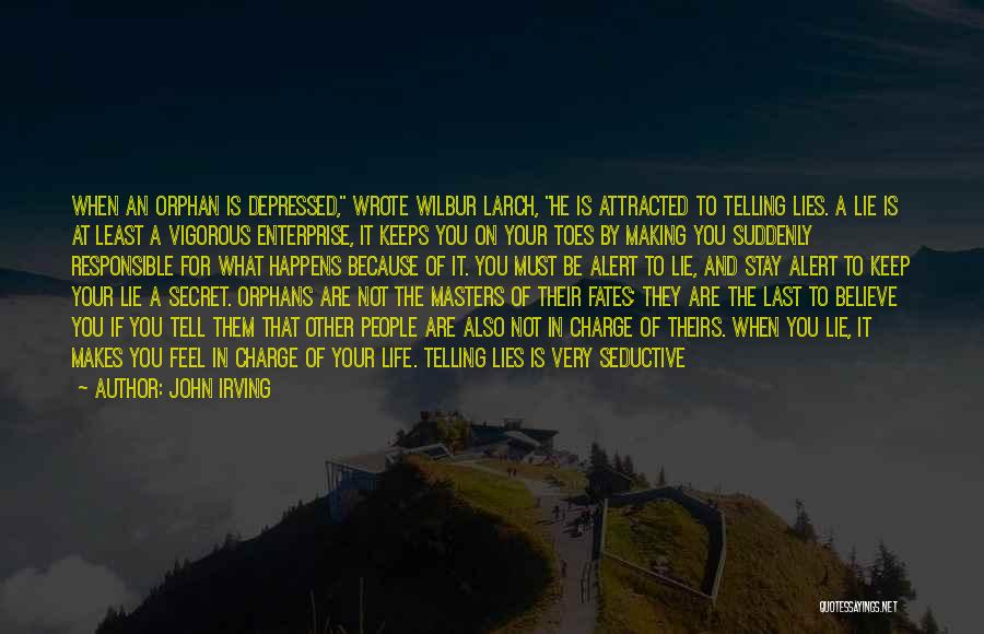 Depressed Life Quotes By John Irving