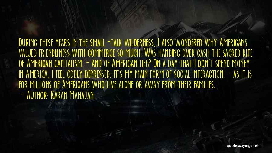 Depressed Life Quotes By Karan Mahajan