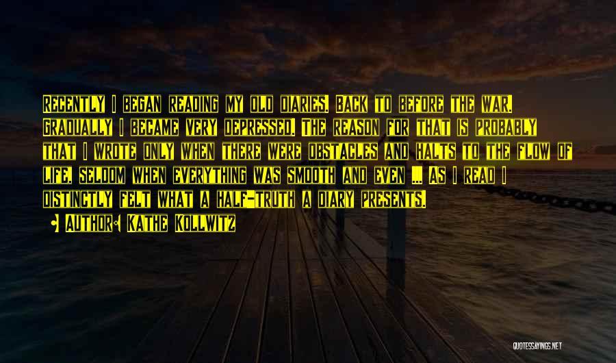 Depressed Life Quotes By Kathe Kollwitz