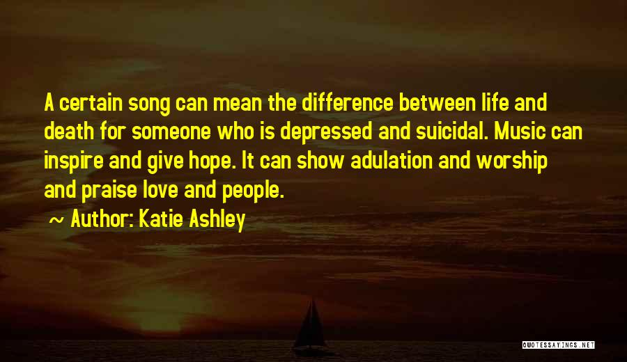 Depressed Life Quotes By Katie Ashley