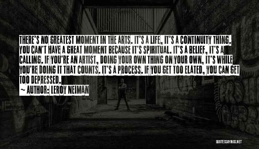Depressed Life Quotes By LeRoy Neiman