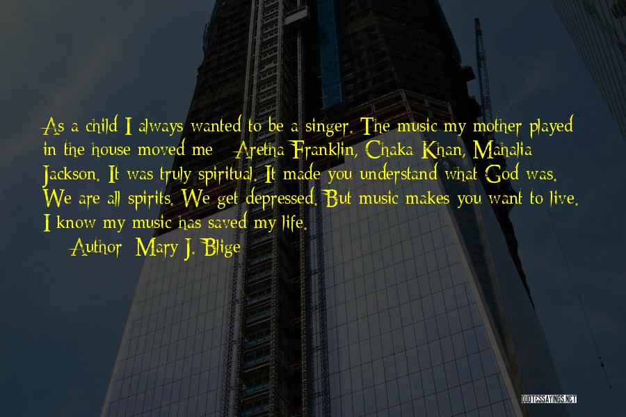 Depressed Life Quotes By Mary J. Blige