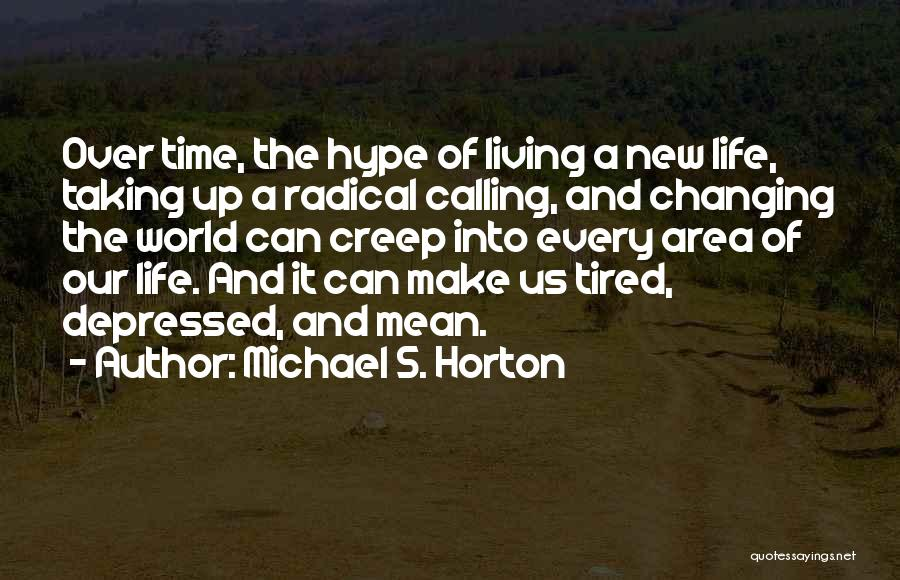 Depressed Life Quotes By Michael S. Horton