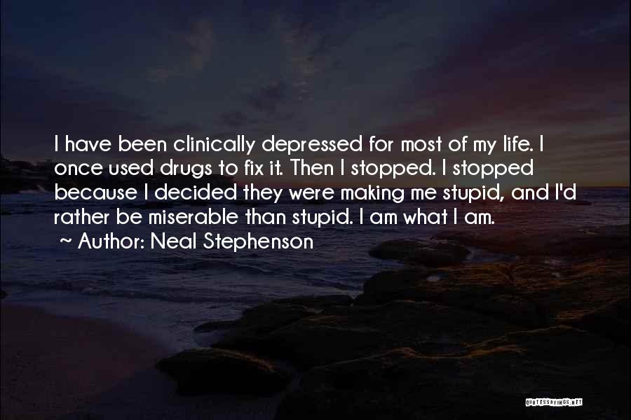 Depressed Life Quotes By Neal Stephenson