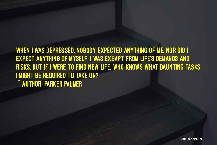 Depressed Life Quotes By Parker Palmer
